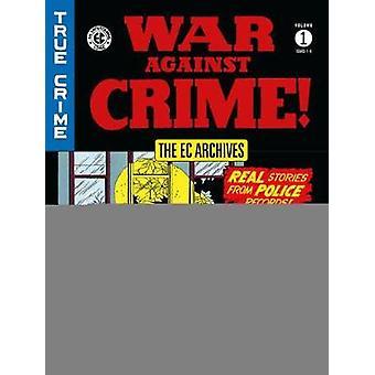 Ec Archives - War Against Crime Vol. 1 by Ec Archives - War Against Cri
