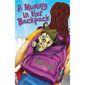 A Mummy In Her Backpack/Una Momia en su Mochila by James Luna - Gabri
