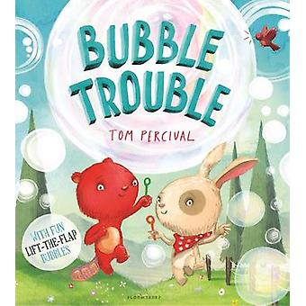 Bubble Trouble by Tom Percival - 9781619636798 Book