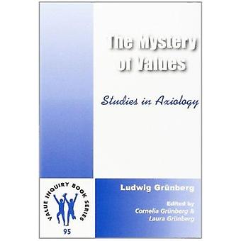 The Mystery of Values - Studies in Axiology by Ludwig Grunberg - Corne