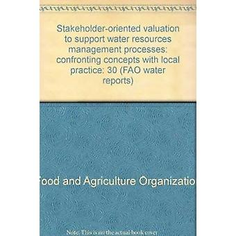 Stakeholder-Oriented Valuation to Support Water Resources Management
