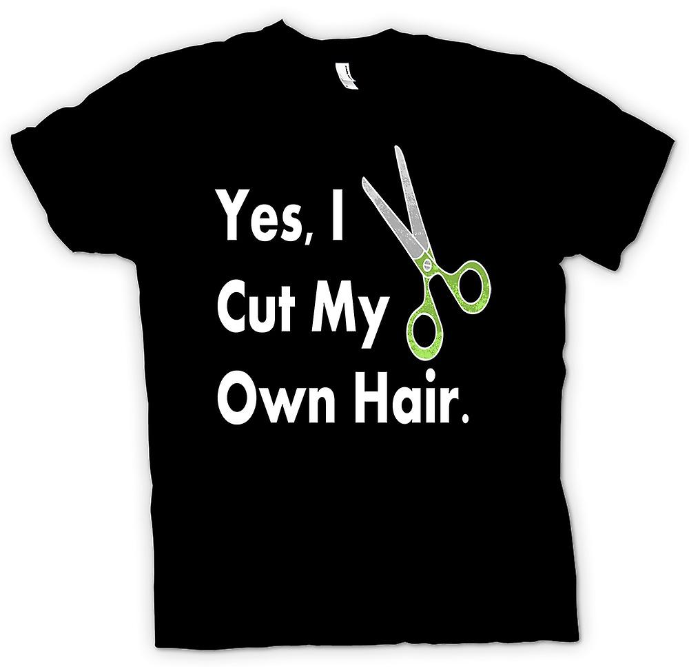 Mens T-shirt - Yes I Cut My Own Hair - Funny