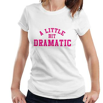 Mean Girls A Little Bit Dramatic Women's T-Shirt