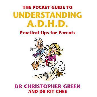 La guía de bolsillo para comprensión A.D.H.D. - consejos prácticos para padres