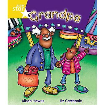 Rigby Star Guided Year 1 Yellow Level - Grandpa Pupil Book (Single) by