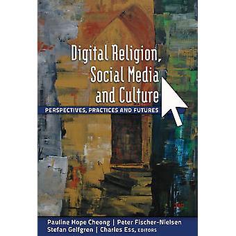Digitalen Religion - Social-Media- und Kultur - Perspektiven - Practic