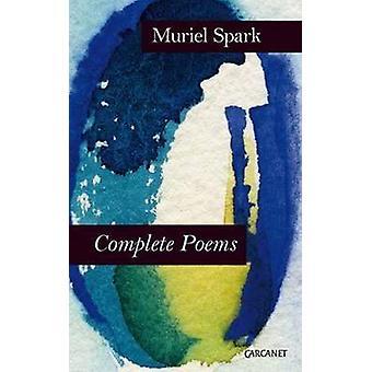 Complete Poems par Muriel Spark - livre 9781784101244