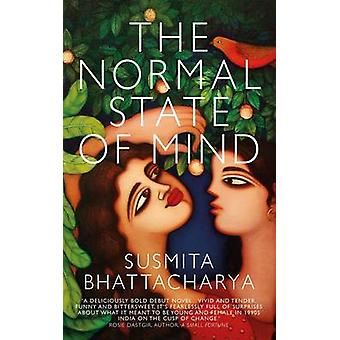 The Normal State of Mind by Susmita Bhattacharya - 9781909844629 Book