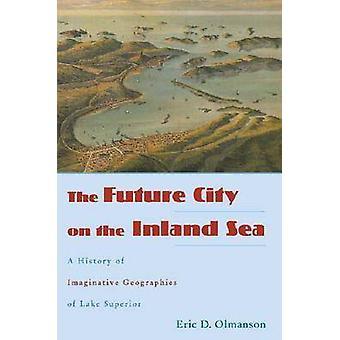 Den framtida staden på innanhav - en historia av fantasifulla geogra