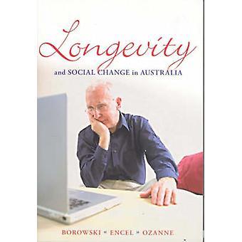 Longevity and Social Change in Australia by Allan Borowski - Elizabet