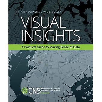 Visual Insights - A Practical Guide to Making Sense of Data by Katy Bo