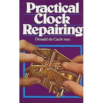 Practical Clock Repairing (3rd) by Donald de Carle - 9780719800009 Bo