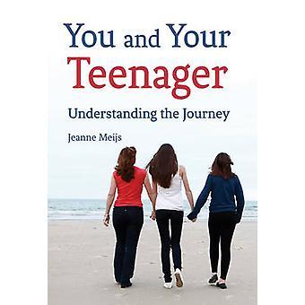 Du och din tonåring - förstå resan av Jeanne Meijs - Ph