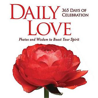 Daily Love - 365 Days of Celebraion - Photos and Wisdom to Boost Your S