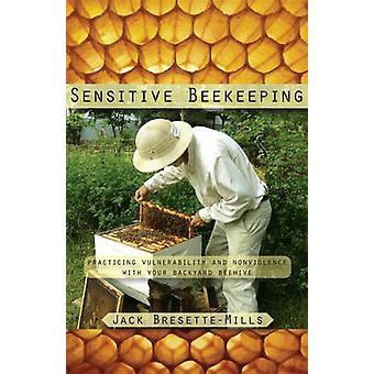 Sensitive Beekeeping - Practicing Vulnerability and Nonviolence with Y