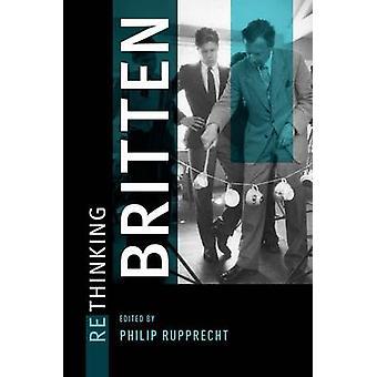 Rethinking Britten by Philip Rupprecht - 9780199794812 Book
