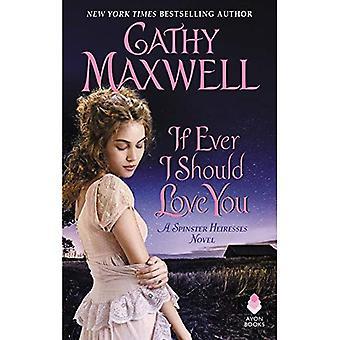 Als ooit I Should Love u: een Spinster erfgenamen roman (de Spinster erfgenamen)