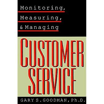 Monitoring, Measuring and Managing Customer Service