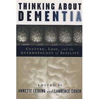 Tænkning om demens: Kultur, tab og antropologi af senilitet (undersøgelser i medicinsk antropologi)