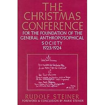The Christmas Conference for the Foundation of the General Anthroposophical Society, 1923-1924