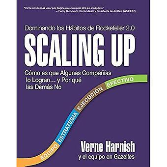 Scaling Up (Dominando Los Hbitos de Rockefeller 2.0) [Spaans]