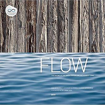 Flow: The Making of the Omega Centre