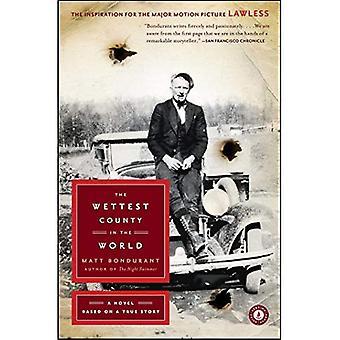De natste County's in de wereld: een roman gebaseerd op een waargebeurd verhaal