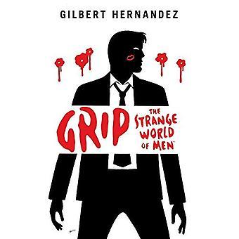 Grip : The Strange World of Men