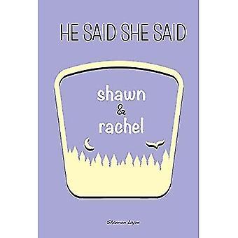 Shawn & Rachel (He Said, She Said)