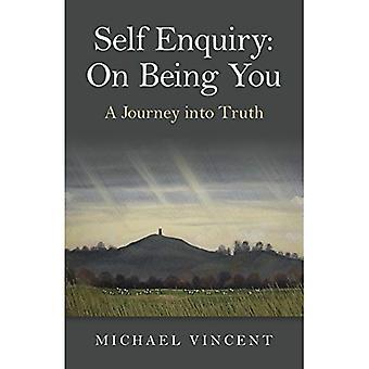 L'enquête: D'être vous. Un voyage dans la vérité