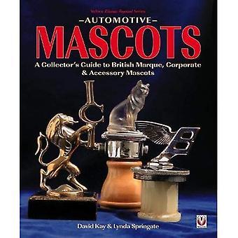 Automotive Mascots: A Collector's Guide to British Marque, Corporate &� Accessory Mascots