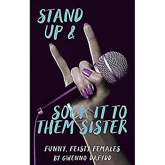 Stand Up & Sock it to Them Sister: Funny, Feisty Females