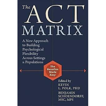 La matrice de la loi - une approche nouvelle pour renforcer la flexibilité psychologique
