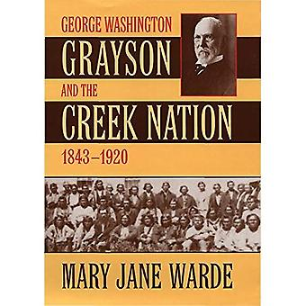 George Washington Grayson e la nazione Creek, 1843-1920