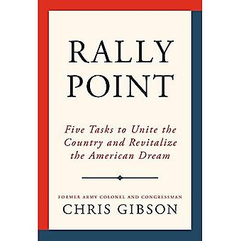 Rally Point: Five Tasks to� Unite the Country and Revitalize the American Dream