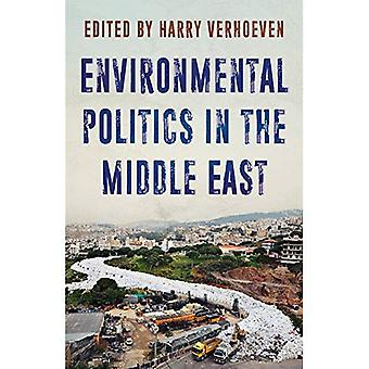Environmental Politics in the Middle East: Local Struggles, Global Connections (Published in Collaboration with: Georgetown University Centre� for International and Regional Studies, School of� Foreign Service)