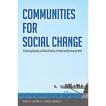 Gemeenschappen voor sociale verandering - beoefenen van gelijkheid en sociale rechtvaardigheid