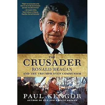 Crusader The by Kengor & Paul