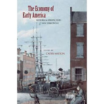 The Economy of Early America Historical Perspectives  New Directions by Matson & Cathy