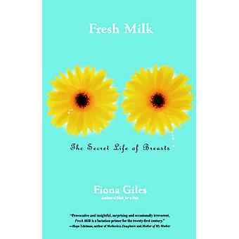 Fresh Milk The Secret Life of Breasts by Giles & Fiona