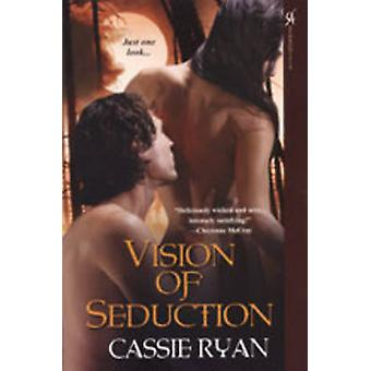 Vision of Seduction by Ryan & Cassie
