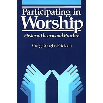 Participating in Worship by Erickson & Craig Douglas