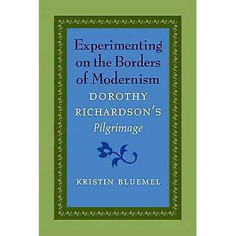 An den Grenzen des Modernismus Dorothy Richardsons Pilgrimage von Bluemel & Kristin experimentieren