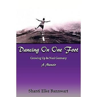 Dancing on One Foot by Bannwart & Shanti Elke