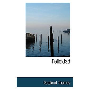 Felicidad by Thomas & Rowland