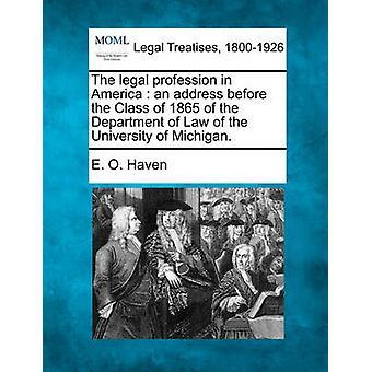 مهنة المحاماة في أمريكا عنوان أمام الفئة من عام 1865 من قسم القانون في جامعة ميشيغان. بمأوى & سين هاء