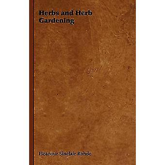 Örter och Herb trädgårdsskötsel av Sinclair Rohde & Eleanour