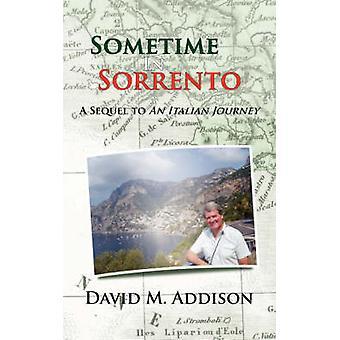 Um dia em Sorrento, uma sequela de um italiano jornada por Addison & David M.