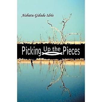 Picking Up the Pieces von Idris & Aishatu Gidado