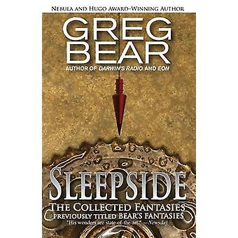 Sleepside The Collected Fantasies by Bear & Greg